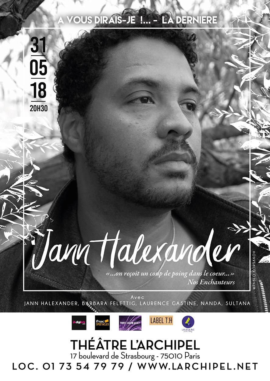 JANN HALEXANDER ' A VOUS DIRAIS-JE' la Dernière, L'Archipel, Paris, 31/05/2018