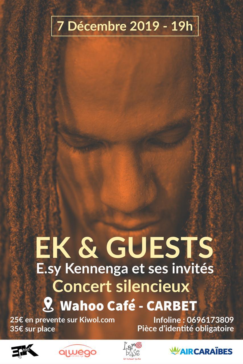EK & GUESTS  - CONCERT SILENCIEUX E.SY KENNENGA & SES INVITES AU WAHOO CAFÉ