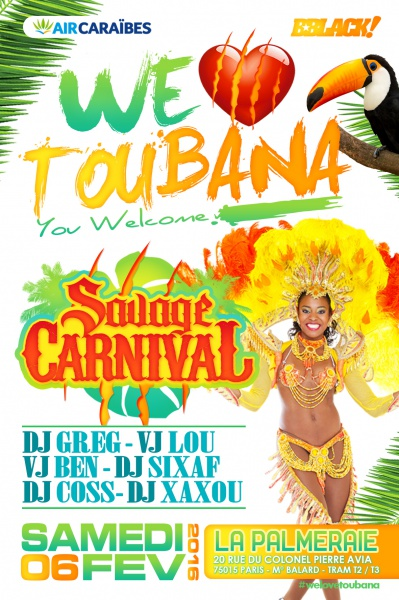 WE LOVE TOUBANA SAVAGE CARNIVAL