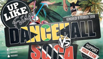 Up Like Friday #17 - Dancehall Vs Soca